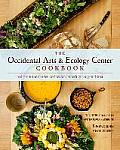 Occidental Arts & Ecology Center Cookbook Fresh From The Garden Recipes for Gatherings Large & Small
