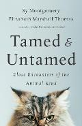 Tamed & Untamed Close Encounters of the Animal Kind