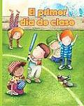 El Primer Dia de Clase = The First Day of School
