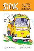 Stink Y El Gran Expreso del Cobaya / Stink and the Great Guinea Pig Express = Stink and the Great Guinea Pig Express