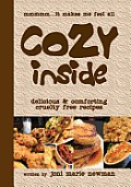 Cozy Inside: Delicious And Comforting Cruelty Free Recipes.