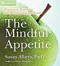 Mindful Appetite Practices to Transform Your Relationship with Food
