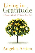 Living in Gratitude a Journey That Will Change Your Life