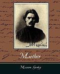 Mother - Maxim Gorky