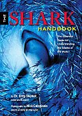 Shark Handbook The Essential Guide for Understanding the Sharks of the World