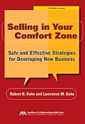 Selling in Your Comfort Zone: Safe and Effective Strategies for Developing New Business [With CDROM]