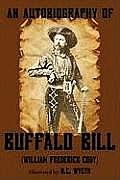 An Autobiography of Buffalo Bill (Illustrated)