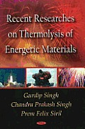 Recent Researches on Thermolysis of Energetic Materials