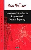 Membrane Microdomain Regulation of Neuron Signaling