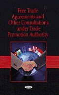 Free Trade Agreements and Other Consultations Under Trade Promotion Authority