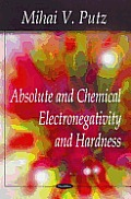Absolute and Chemical Electronegativity and Hardness