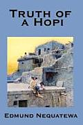Truth of a Hopi: Stories Relating to the Origin, Myths and Clan Histories of the Hopi