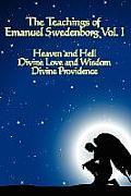 The Teachings of Emanuel Swedenborg Vol I
