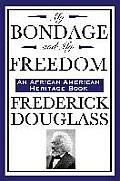 My Bondage and My Freedom (an African American Heritage Book)
