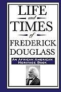 Life & Times of Frederick Douglass an African American Heritage Book