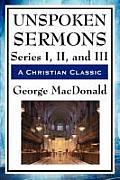Unspoken Sermons Series I II & III