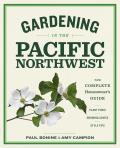 Gardening in the Pacific Northwest Complete Homeowners Guide