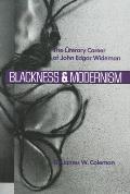 Blackness and Modernism: The Literary Career of John Edgar Wideman
