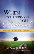 When You Know God..You Believe!