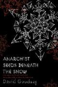 Anarchist Seeds Beneath the Snow Left Libertarian Thought & British Writers from William Morris to Colin Ward