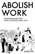 Abolish Work Abolish Restaurants Plus Work Community Politics War