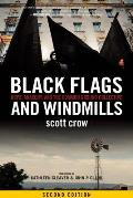 Black Flags & Windmills Hope Anarchy & the Common Ground Collective 2nd Edition