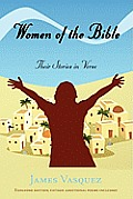 Women of the Bible: Their Stories in Verse
