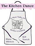The Kitchen Dance: A New Take on Kosher Cooking