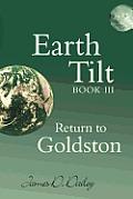 Earth Tilt, Book III: Return to Goldston