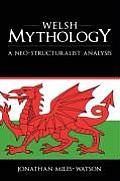 Welsh Mythology: A Neo-Structuralist Analysis