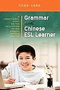 Grammar and the Chinese ESL Learner: A Longitudinal Study on the Acquisition of the English Article System