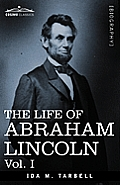 Life of Abraham Lincoln Volume 1 Drawn from Original Sources & Containing Many Speeches Letters & Telegrams