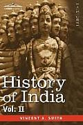 History of India, in Nine Volumes: Vol. II - From the Sixth Century B.C. to the Mohammedan Conquest, Including the Invasion of Alexander the Great