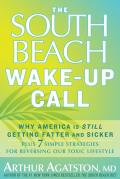 South Beach Wake Up Call Why America Is Still Getting Fatter & Sicker