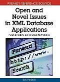 Open and novel issues in XML database applications; future directions and advanced technologies