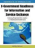 Handbook of Research on E-Government Readiness for Information and Service Exchange: Utilizing Progressive Information Communication Technologies