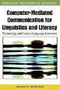 Computer-Mediated Communication for Linguistics and Literacy: Technology and Natural Language Education
