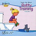Teach Me about Potty Training [With CD (Audio)]