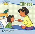 Teach Me About Illness