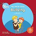 Help Me Be Good Being Bullied