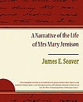 Narrative Of The Life Of Mrs Mary Jemison