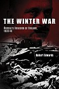 Winter War Russias Invasion of Finland 1939 1940