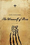 Werewolf of Paris A Novel