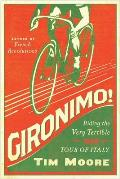Gironimo Riding the Very Terrible 1914 Tour of Italy