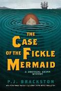 Case of the Fickle Mermaid A Brothers Grimm Mystery