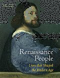 Renaissance People Lives That Shaped the Modern Age