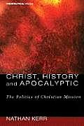 Christ, History and Apocalyptic: The Politics of Christian Mission