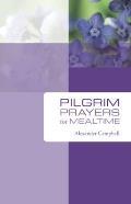 Pilgrim Prayers for Mealtime
