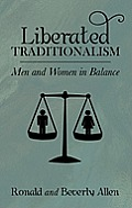 Liberated Traditionalism: Men & Women in Balance