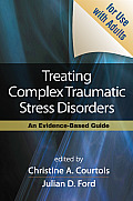 Treating Complex Traumatic Stress Disorders An Evidence Based Guide